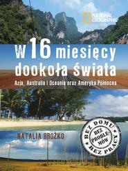okładka W szesnaście miesięcy dookoła świata Azja Australia i Oceania oraz Ameryka Północna, Książka   Brożko Natalia