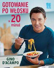 okładka Gotowanie po włosku w 20 minut, Książka | D'Acampo Gino