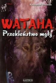 okładka Wataha Przekleństwo mgły, Książka | Oremus Krzysztof