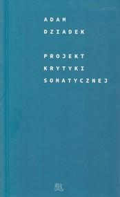 okładka Projekt krytyki somatycznej, Książka | Dziadek Adam