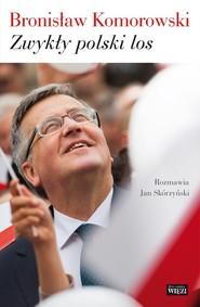 okładka Zwykły polski los, Książka | Bronisław Komorowski, Jan Skórzyński