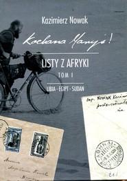 okładka Kochana Maryś Listy z Afryki Tom 1 Libia Egipt Sudan, Książka | Kazimierz Nowak
