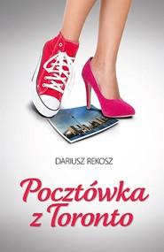 okładka Pocztówka z Toronto, Książka | Dariusz Rekosz