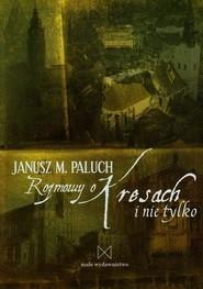 okładka Rozmowy o Kresach i nie tylko, Książka | Janusz M. Paluch