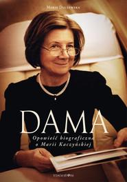 okładka Dama Opowieść biograficzna o Marii Kaczyńskiej, Książka | Maria Dłużewska