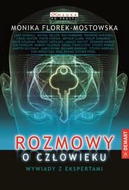 okładka Rozmowy o człowieku Wywiady z ekspertami, Książka | Florek-Mostowska Monika