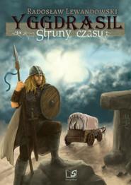 okładka Yggdrasil Struny czasu, Książka | Radosław Lewandowski