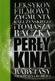 okładka Perły kina Leksykon filmowy na XXI wiek Tom 5, Książka | Tomasz Raczek, Zygmunt Kałużyński