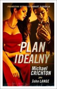 okładka Plan idealny, Książka | Michael Crichton
