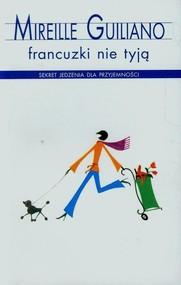 okładka Francuzki nie tyją, Książka | Mireille Guiliano