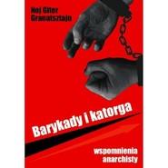 okładka Barykady i katorga Wspomnienia anarchisty, Książka | Noj Giter Granatsztajn