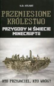 okładka Przeniesione królestwo Przygody w świecie Minecrafta Tom 7, Książka   Stuart S.D.