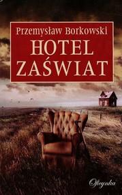okładka Hotel Zaświat, Książka | Przemysław Borkowski