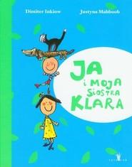 okładka Ja i moja siostra Klara, Książka   Dimiter Inkiow, Justyna Mahboob