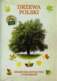 okładka Drzewa Polski Książeczka edukacyjna z naklejkami, Książka   Woźniak Tadeusz