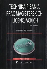 okładka Technika pisania prac magisterskich i licencjackich, Książka | Radosław Zenderowski