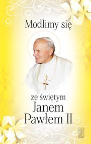 okładka Modlimy się ze świętym Janem Pawłem II Wybór modlitw, Książka   Jan Paweł II