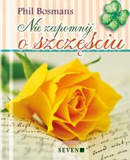 okładka Nie zapomnij o szczęściu, Książka | Bosmans Phil