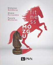 okładka Fitness mózgu, Książka | Elkhonon  Goldberg, Alvaro  Fernandez, Pascale  Michelon