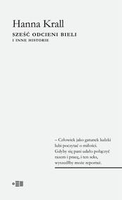 okładka Sześć odcieni bieli i inne historie, Książka | Hanna Krall