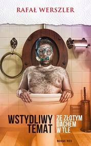 okładka Wstydliwy temat ze złotym dachem w tle, Książka | Rafał Werszler