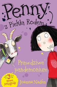 okładka Penny z Piekła Rodem Prawdziwe pandemonium, Książka   Joanna Nadin