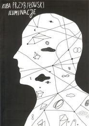 okładka Iluminacje, Książka | Przybyłowski Kuba