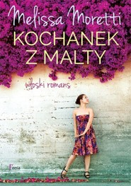 okładka Kochanek z Malty Włoski romans, Książka | Moretti Melissa