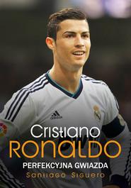 okładka Cristiano Ronaldo Perfekcyjna gwiazda, Książka | Santiago Siguero