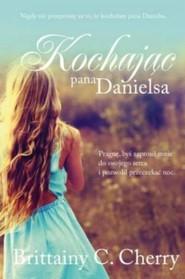 okładka Kochając Pana Danielsa, Książka | Brittainy C.  Cherry