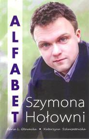 okładka Alfabet Szymona Hołowni, Książka   Daria Głowacka, Katarzyna Szkarpetowska