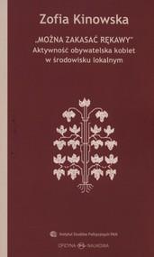 okładka Można zakasać rękawy Aktywność obywatelska kobiet w środowisku lokalnym, Książka | Kinowska Zofia
