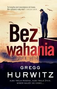 okładka Bez wahania, Książka | Gregg Hurwitz