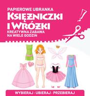 okładka Papierowe ubranka Księżniczki i wróżki, Książka |