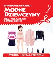 okładka Papierowe ubranka Modne dziewczyny, Książka |