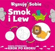 okładka Rysuję sobie Smok i lew, Książka | Ristujczina Luba