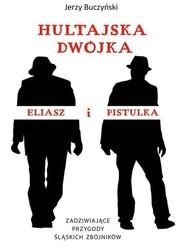 okładka Hultajska dwójka Eliasz i Pistulka, Książka   Buczyński Jerzy