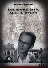 okładka Żoliborzanin ale z Wilna, Książka | Tyman Janusz