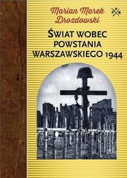 okładka Świat wobec Powstania Warszawskiego 1944, Książka | Marian Marek Drozdowski