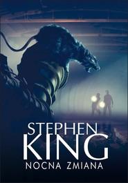 okładka Nocna zmiana, Książka   Stephen King