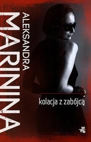 okładka Kolacja z zabójcą, Książka | Aleksandra Marinina