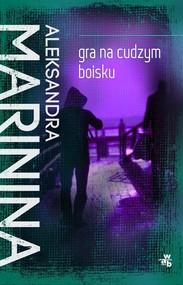 okładka Gra na cudzym boisku, Książka | Aleksandra Marinina