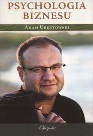 okładka Psychologia biznesu, Książka   Ubertowski Adam