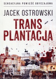 okładka Transplantacja, Książka   Jacek  Ostrowski