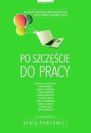 okładka Po szczęście do pracy, Książka | Beata Pawłowicz
