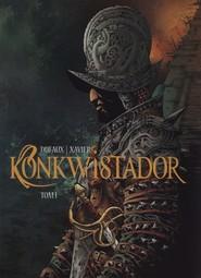 okładka Konkwistador tom1, Książka   Jean Dufaux, Philippe Xavier