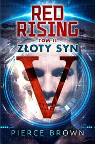 okładka Red Rising Tom 2 Złoty Syn, Książka | Pierce Brown