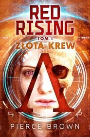 okładka Red Rising Tom 1 Złota krew, Książka | Pierce Brown