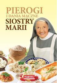 okładka Pierogi i dania mączne Siostry Marii, Książka | Goretti Maria