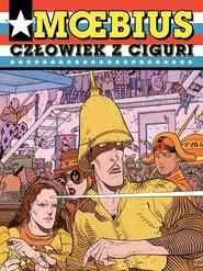 okładka Człowiek z Ciguri, Książka | Moebius